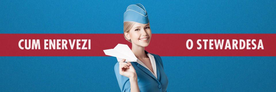 cum-enervezi-o-stewardesa